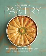 Nick Malgieri's Pastry : The New Perfect Guide to Tarts, Pies, Puff Pastries...