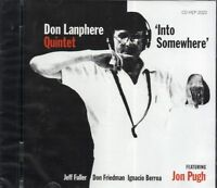 Don Lanphere Quintet - Into Somewhere (2006 CD) Feat. Jon Pugh (New & Sealed)