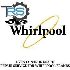 Repair Service For Whirlpool Oven / Range Control Board 8302967