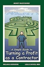 A Simple Guide to Turning a Profit As a Contractor by Melanie Hodgdon and...