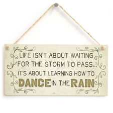 Life is about ... dancing in the rain - Motivational Shabby Chic Style Plaque