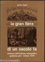 Milano, Expo - LA GRAN FIERA DI UN SECOLO FA - LOPEZ - STRENNA ISTITUTO PINI