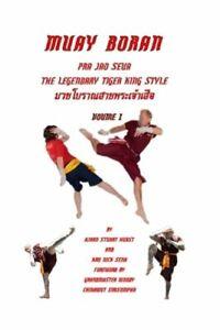Muay Boran: Pra Jao Seua The Legendary Tiger King Style by Nick Sena: New