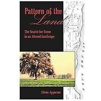 Pattern of the Land : The Search for Home in an Altered Landscape by Eileen...