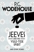 Jeeves and the Yule-Tide Spirit and Other Stories by P. G. Wodehouse...
