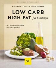 Low Carb High Fat für Einsteiger  In 4 Wochen abnehmen mit der Keto-Diät  G ...