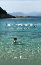 Lucy Swimming and Other Poems by Fiona Kaplan Free Shipping!
