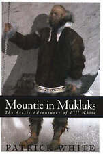 Mountie in Mukluks: The Arctic Adventures of Bill White, Very Good Condition Boo
