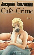 JACQUES LANZMANN CAFE-CRIME