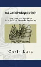 Quick Start Guide to Easy Online Profits by Chris Lutz (2015, Paperback)