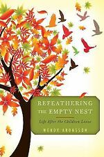 Refeathering the Empty Nest: By Aronsson, Wendy