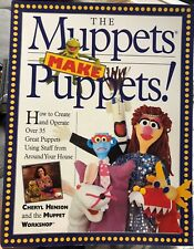 The Muppets Make Puppets: How to Create and Operate Over 35 Great Puppets