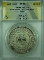 1898 1,000R Portugal ANACS EF 45 Details Cleaned Commem 1,000 Reis Coin KM#539