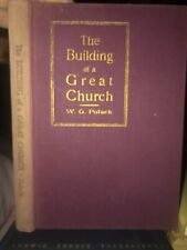 The Building of a Great Church By W.G. Polack, 1941 Revised And Enlarged HC