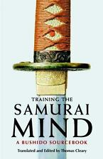 Training the Samurai Mind: A Bushido Sourcebook: By Cleary, Thomas