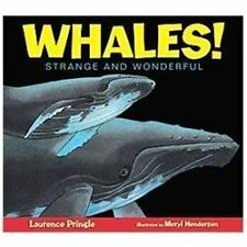 Strange and Wonderful: Whales! : Strange and Wonderful by Laurence Pringle...