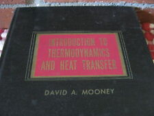 Introduction to Thermodynamics and Heat Transfer David A. Mooney -1964
