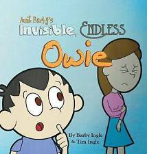 Aunt Barby's Invisible, Endless Owie by Ingle, Barby a. -Hcover
