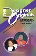 The Designer Originals: Women Who God Created to Stand on the Front Line of Time