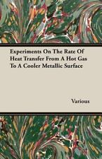 Experiments on the Rate of Heat Transfer from a Hot Gas to a Cooler Metallic...
