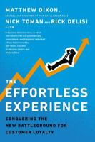 The Effortless Experience : Conquering the New Battleground for Customer (HC)