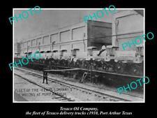 OLD 6 X 4 HISTORIC PHOTO OF TEXACO OIL Co TRUCK FLEET, PORT ARTHUR TEXAS c1910