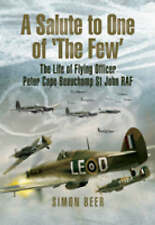 A SALUTE TO ONE OF 'THE FEW': The Life of  Flying Officer Peter Cape-ExLibrary