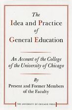 The Idea and Practice of General Education: An Account of the College-ExLibrary