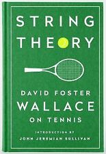 String Theory - David Foster Wallace on Tennis by David Foster Wallace (2016,...