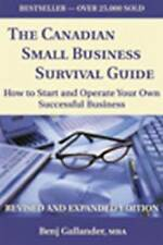 The Canadian Small Business Survival Guide: How to Start and Operate Your Own Su