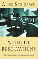 Without Reservations: The Travels Of An Independent Woman ' Steinbach, Alice