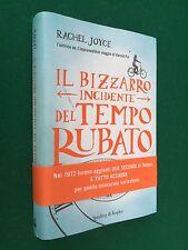 Rachel JOYCE - IL BIZZARRO INCIDENTE TEMPO RUBATO , 1° Ed. Sperling & K (2013)