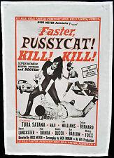 FASTER PUSSYCAT! KILL! KILL! TEA TOWEL 1965 B-MOVIE CULT WALL HANGING POSTER