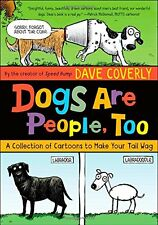 Dogs Are People, Too: A Collection of Cartoons to Make Your Tail Wag by Dave Co