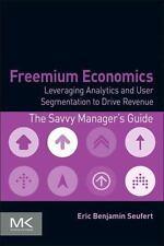 The Savvy Manager's Guides: Freemium Economics : 2014 paperback