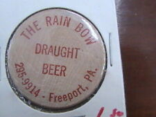 WOODEN NICKEL THE RAIN BOW DRAUGHT BEER FREEPORT PA