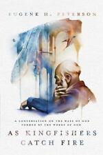 As Kingfishers Catch Fire: A Conversation on the Ways of God Formed by the Words