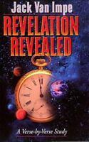 Revelation Revealed: By Jack Van Impe, Jack Van Impe
