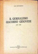 IL GIORNALISMO GIACOBINO GENOVESE 1797-1799 - LEO MORABITO - 1973