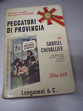 PECCATORI DI PROVINCIA, Gabriel Chevallier, Longanesi, 1968