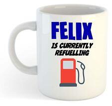 Felix Est Actuellement Ravitaillement Tasse - Drôle, Cadeau, Nom, Personnalisé