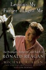 LESSONS MY FATHER TAUGHT ME - REAGAN, MICHAEL/ DENNEY, JIM (CON) - NEW HARDCOVER