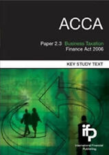 ACCA Paper 2.3 Business Taxation (UK) FA2006: Key Study Text (Acca Key Study Te