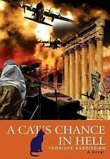 A Cat's Chance in Hell by YeghishT Avedissian (2007, Hardcover)