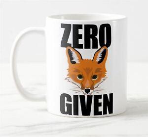 Zero Fox Given - 11oz Novelty Ceraimic Mug