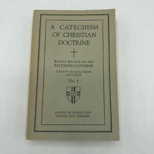 A CATECHISM OF CHRISTIAN DOCTRINE: Revised Baltimore Catechism No. 3 - 1949