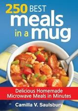 250 Best Meals in a Mug: Delicious Homemade Microwave Meals in Minutes, Saulsbur