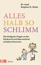 Stephan Heinrich Nolte - Alles halb so schlimm: Die häufigsten Fragen an den Kin