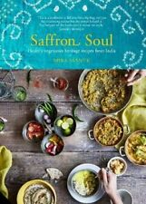 Saffron Soul: Healthy, Vegetarian Heritage Recipes from India by Mira Manek: New
