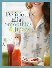 DELICIOUSLY ELLA SMOOTHIES & JUICES By Ella Mills Woodward BRAND NEW on hand!